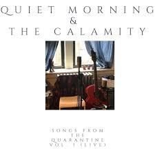 Quiet Morning And The Calamity